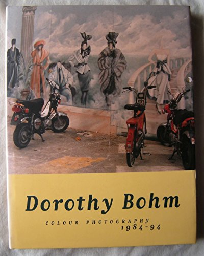 Dorothy Bohm: Colour Photography 1984-94