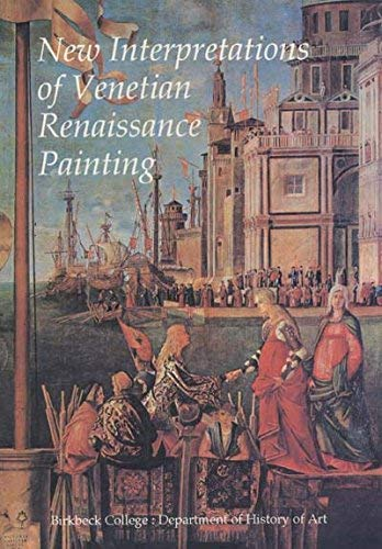 New Interpretations of Venetian Renaissance Painting : Based on a Series of Lectures Given at ...