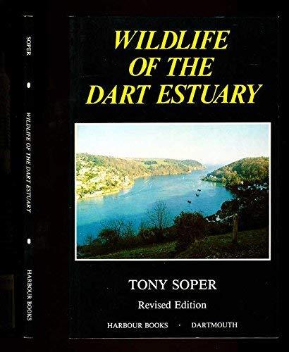 Wild Life of the Dart Estuary (0907906052) by Tony Soper