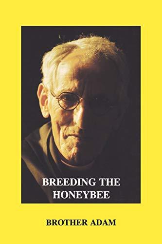 9780907908326: Breeding the Honeybee: A Manual of Apigenetics