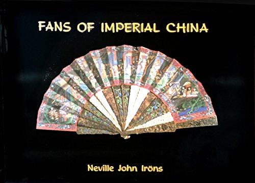 Fans of Imperial China (Volume I): Neville John Irons