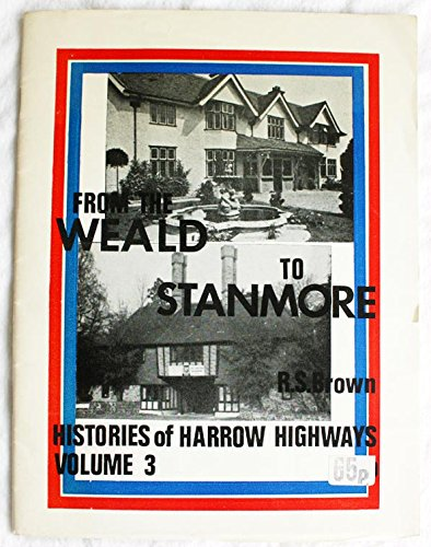 9780907925033: Histories of Harrow Highways: From the Weald to Stanmore v. 3