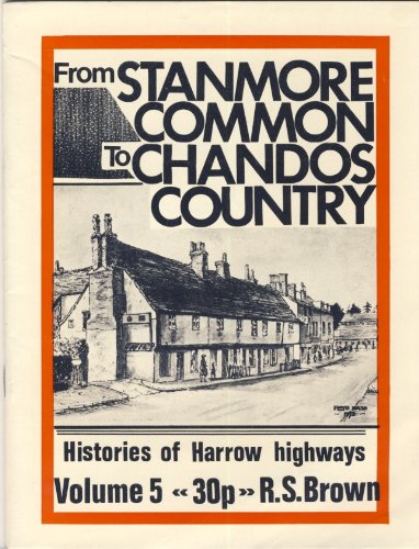 9780907925057: Histories of Harrow Highways: From Stanmore Common to Chandos Country v. 5