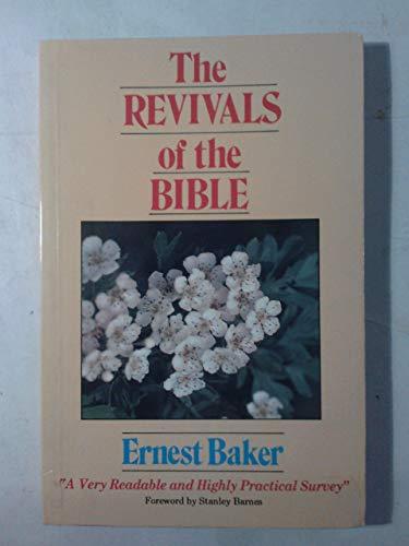 The Revivals of the Bible: Baker, Ernest