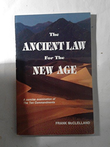 9780907927501: The Ancient Law for the New Age: A Concise Examination of the Ten Commandments