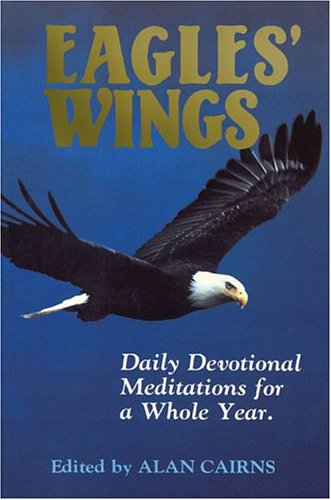 9780907927730: Eagles' Wings: Daily Devotional Meditations for a Whole Year