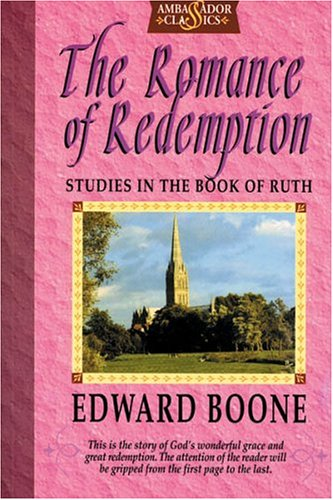 Romance of Redemption: Studies in the Book of Ruth - Boon, Edward