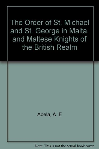9780907930396: The Order of St Michael and St George in Malta and Maltese Knights of the British Realm