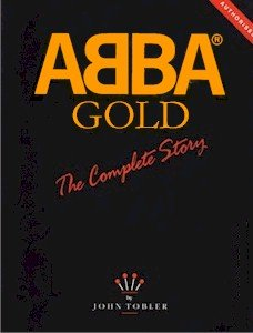 9780907938095: '''ABBA'' GOLD: THE COMPLETE STORY'