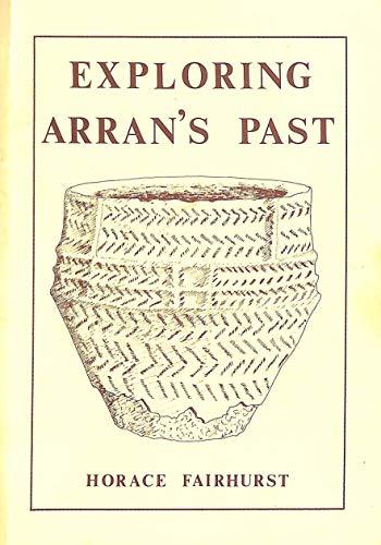9780907939054: Exploring Arran's Past