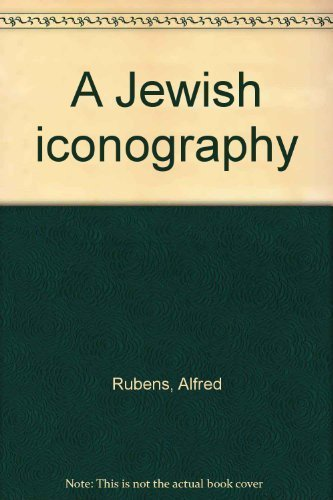 A Jewish Iconography Supplememtary Volume: Rubens, Alfred