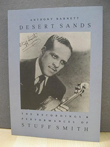 9780907954163: Desert Sands: Recordings and Performances of Stuff Smith - An Annotated Discography and Biographical Source Book