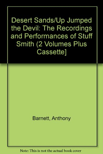 9780907954255: Desert Sands/Up Jumped the Devil: The Recordings and Performances of Stuff Smith (2 Volumes Plus Cassette]