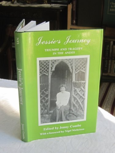 Jessie's Journey: Triumph and Tragedy in the: Jenny Combe (editor)