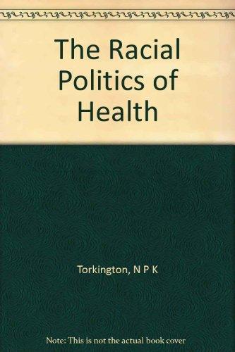 The Racial Politics of Health: Torkington, Ntombenhle Protasia Khotie