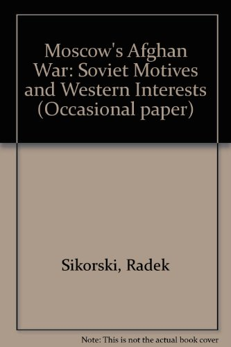 9780907967859: Moscow's Afghan War: Soviet Motives and Western Interests (Occasional paper)