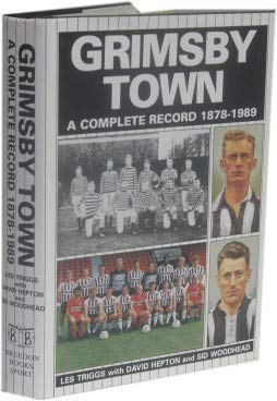 9780907969464: Grimsby Town: A Complete Record, 1878-1989