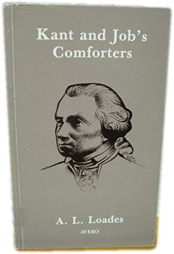 Kant and Job's Comforters.: LOADES, A. L.: