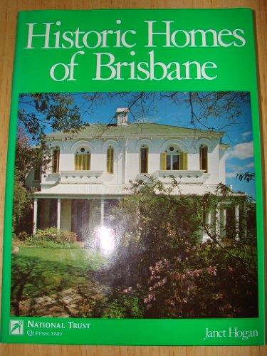 Historic homes of Brisbane: A selection: Hogan, Janet