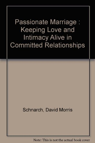 9780908011384: Passionate Marriage : Keeping Love and Intimacy Alive in Committed Relationships