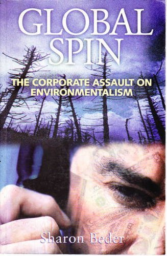 9780908011445: Global Spin: The Corporate Assault on Environmentalism