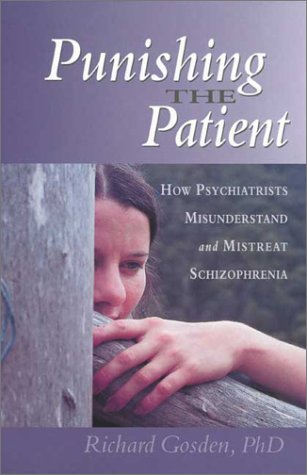 9780908011520: Punishing the Patient: How Psychiatrists Misunderstand and Mistreat Schizophrenia