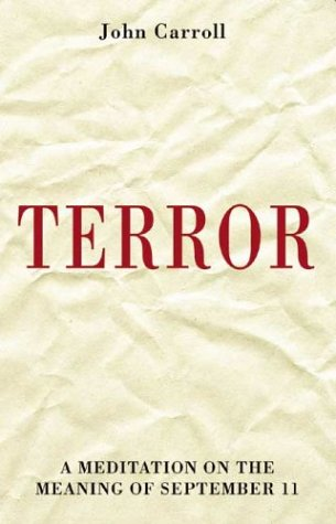 9780908011841: Terror: A Meditation on the Meaning of September 11