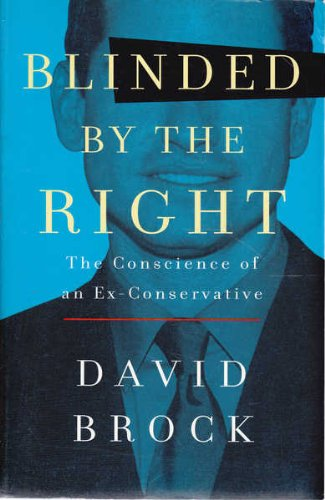 9780908011858: Blinded by the Right: The Conscience of an Ex-Conservative