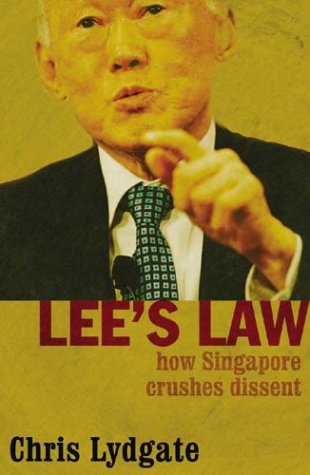 9780908011896: Lee's Law: How Singapore Crushes Dissent