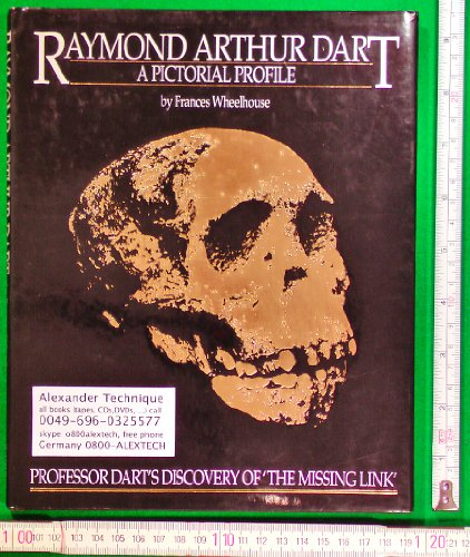 Raymond Arthur Dart: a Pictorial Profile: A