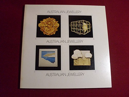Australian jewellery. European tour 1982 - 1983 ; an exhibition organised by the Crafts Board of ...