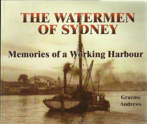 The Watermen of Sydney Memories of a: Andrews Graeme.