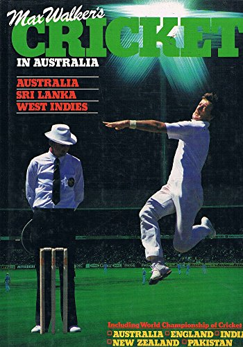 9780908081349: Max Walker's Cricket in Australia