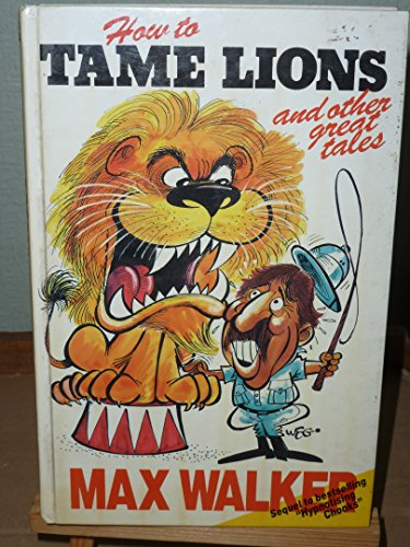 9780908081752: How to Tame Lions and Other Great Tales