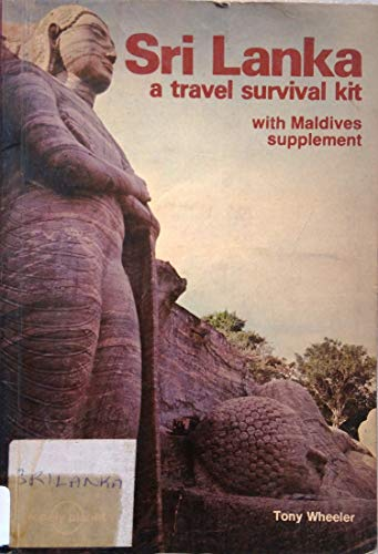 Sri Lanka: A Travel Survival Kit (Lonely Planet Sri Lanka: Travel Survival Kit) (0908086326) by Tony Wheeler