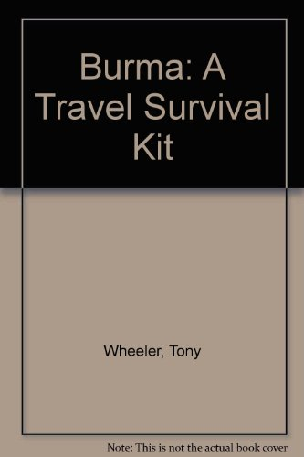Burma: A Travel Survival Kit: Wheeler, Tony