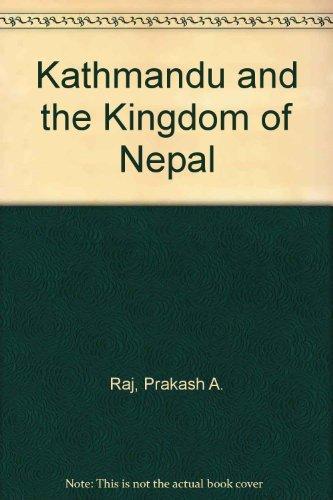 Kathmandu & the Kingdom of Nepal: Prakash A. Raj