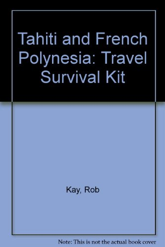 9780908086801: Tahiti and French Polynesia: Travel Survival Kit