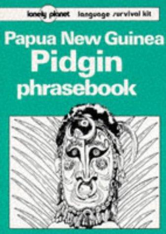 9780908086900: Lonely Planet Papua New Guinea Pidgin Phrasebook