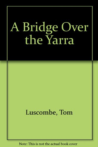 9780908090297: A bridge over the Yarra: A novel of sectarian tension in early Melbourne