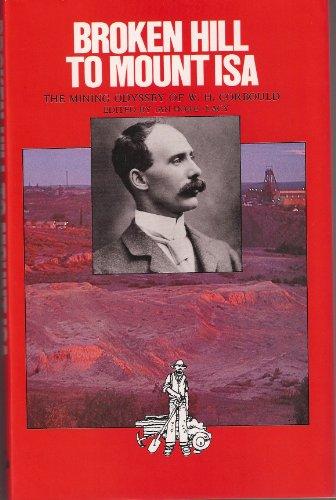 Broken Hill to Mount Isa the mining: Hore-Lacy, Ian (Ed)