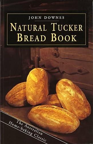9780908090617: Downes, J: Natural Tucker Bread Book