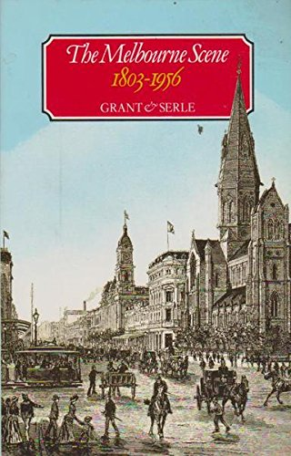 The Melbourne Scene, 1803-1956: Grant, James, And