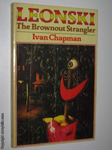 Private Eddie Leonski: The Brownout Strangler: Chapman, Ivan.