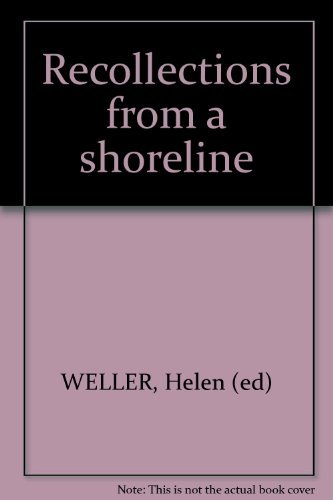 Recollections from a shoreline: WELLER, Helen (ed)