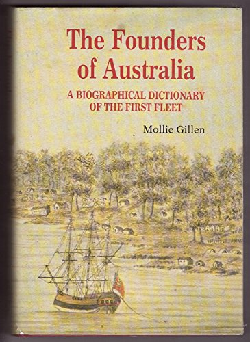 9780908120697: The founders of Australia: A biographical dictionary of the first fleet