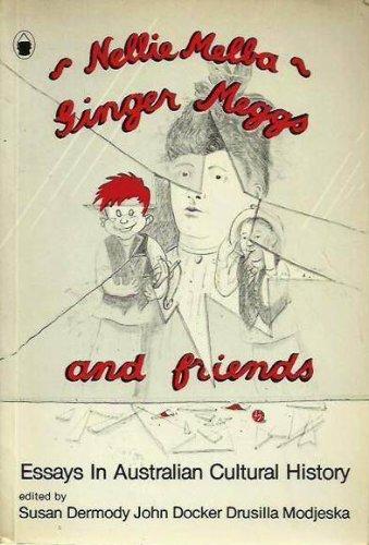 Nellie Melba, Ginger Meggs, and friends: Essays in Australian cultural history: Dermody, Susan; ...