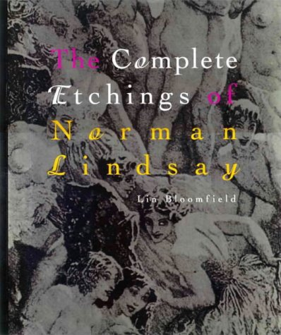 9780908154432: The Complete Etchings Of Norman Lindsay