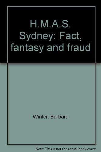 9780908175727: H.M.A.S. Sydney: Fact, fantasy, and fraud