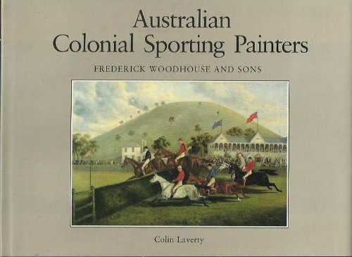 Australian Colonial Sporting Painters Frederick Woodhouse and Sons